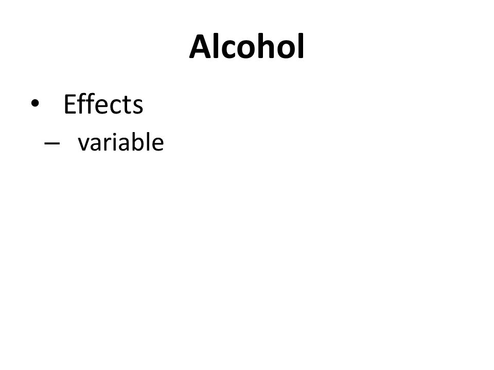 Alcohol Effects – variable