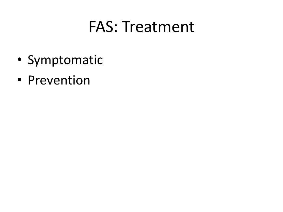 FAS: Treatment Symptomatic Prevention