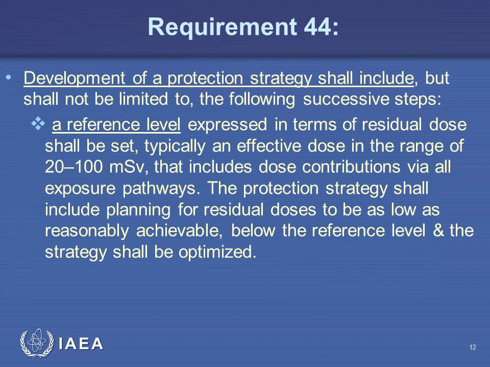 Requirement 44: Development of a protection strategy shall include, but shall not be limited to, the following successive steps:  a reference level e
