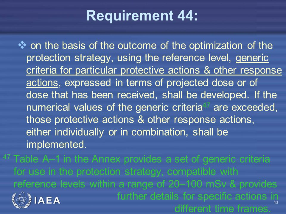 Requirement 44:  on the basis of the outcome of the optimization of the protection strategy, using the reference level, generic criteria for particul