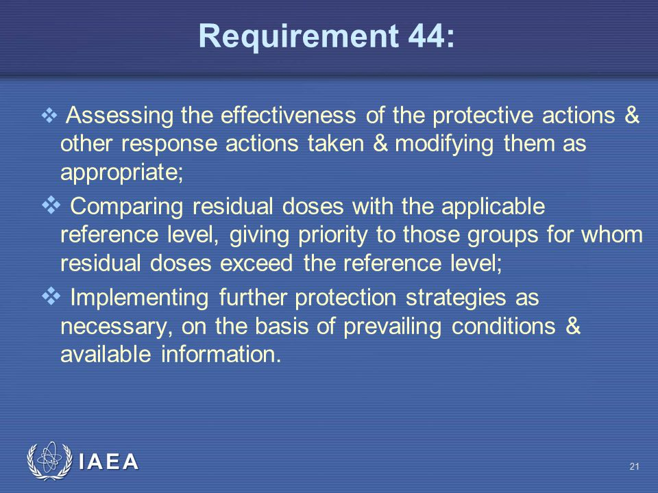 Requirement 44:  Assessing the effectiveness of the protective actions & other response actions taken & modifying them as appropriate;  Comparing re