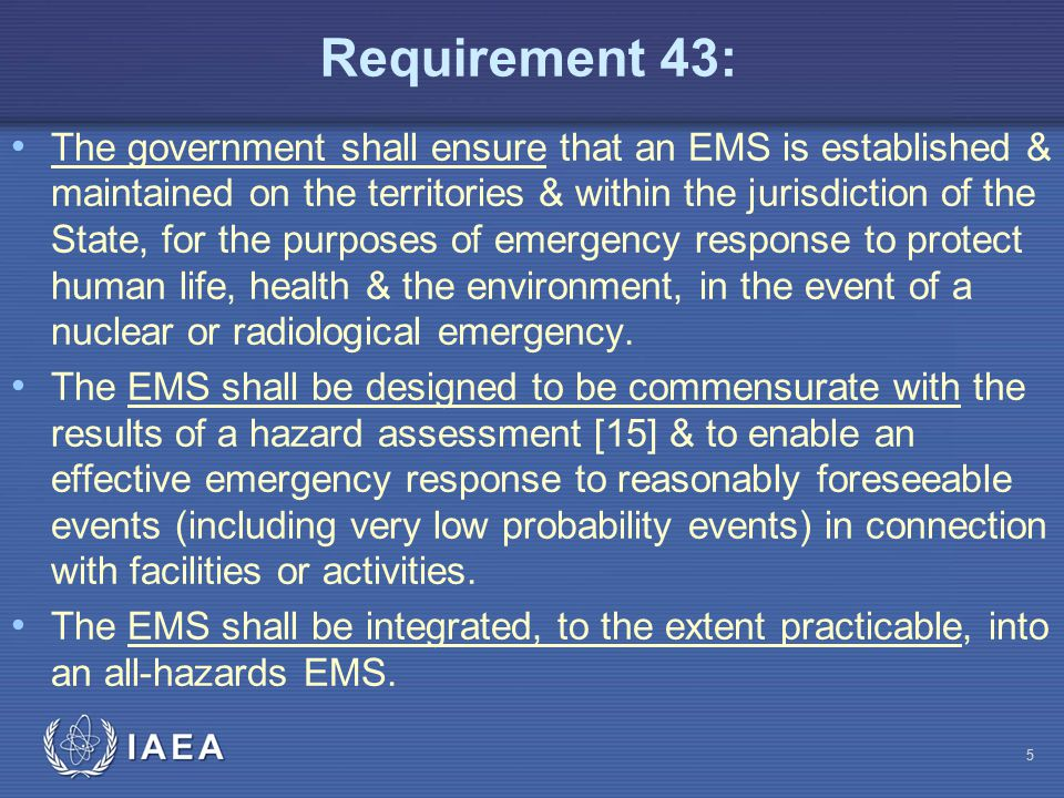 Requirement 43: The government shall ensure that an EMS is established & maintained on the territories & within the jurisdiction of the State, for the