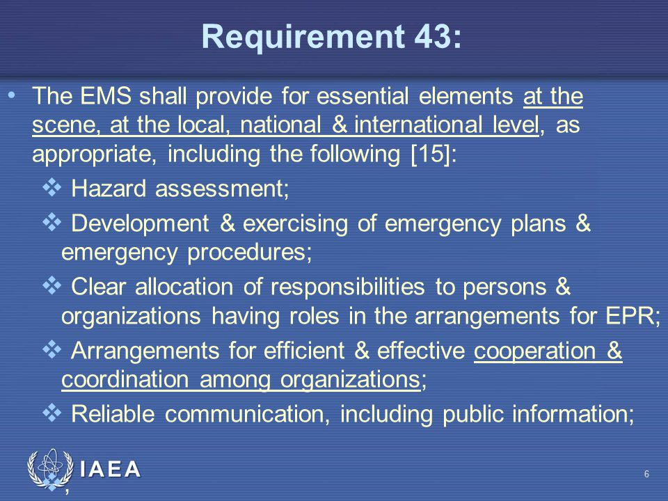 The EMS shall provide for essential elements at the scene, at the local, national & international level, as appropriate, including the following [15]: