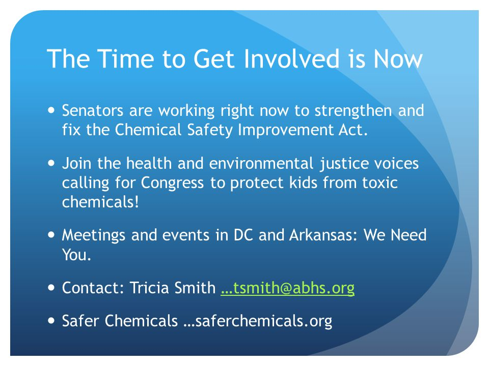 The Time to Get Involved is Now Senators are working right now to strengthen and fix the Chemical Safety Improvement Act.