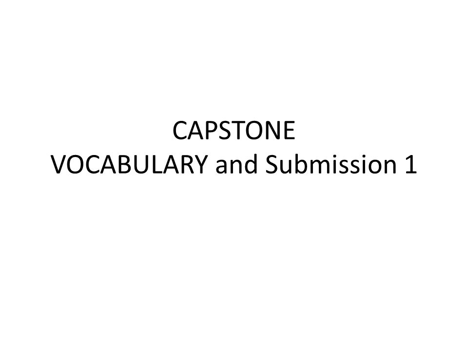CAPSTONE VOCABULARY and Submission 1