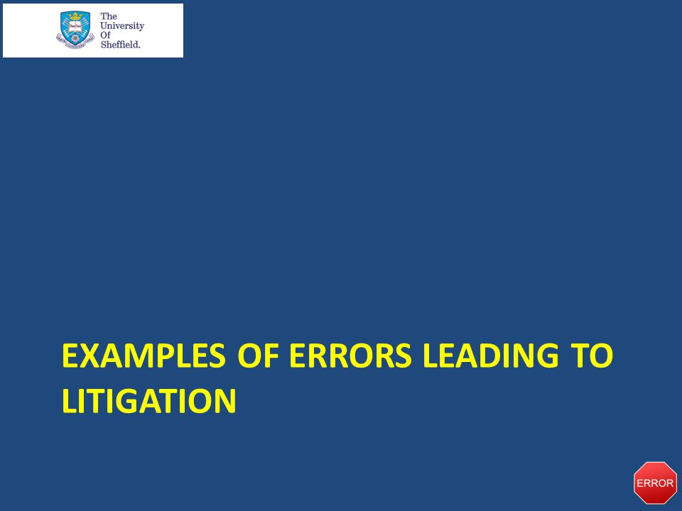 EXAMPLES OF ERRORS LEADING TO LITIGATION