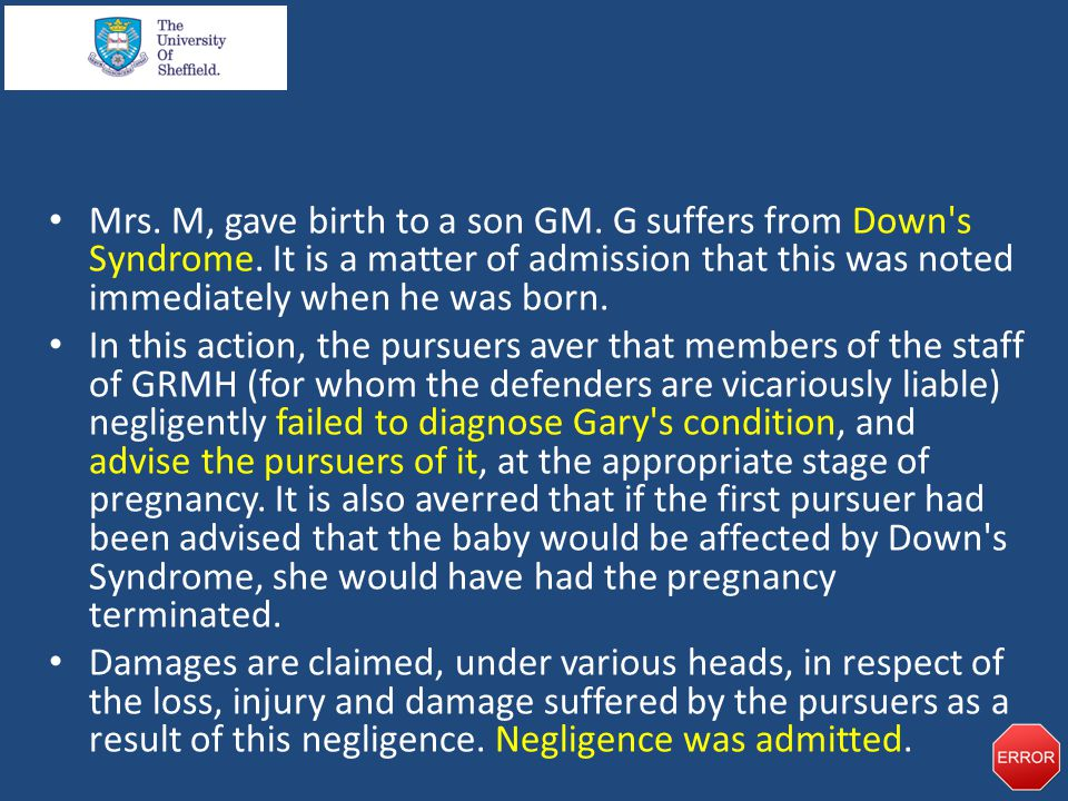 Mrs. M, gave birth to a son GM. G suffers from Down s Syndrome.