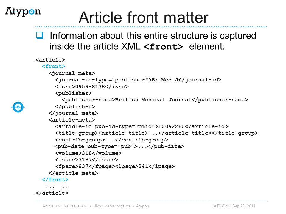 The Issue XML DTD Article XML vs. Issue XML - Nikos Markantonatos - Atypon JATS-Con Sep 26, 2011