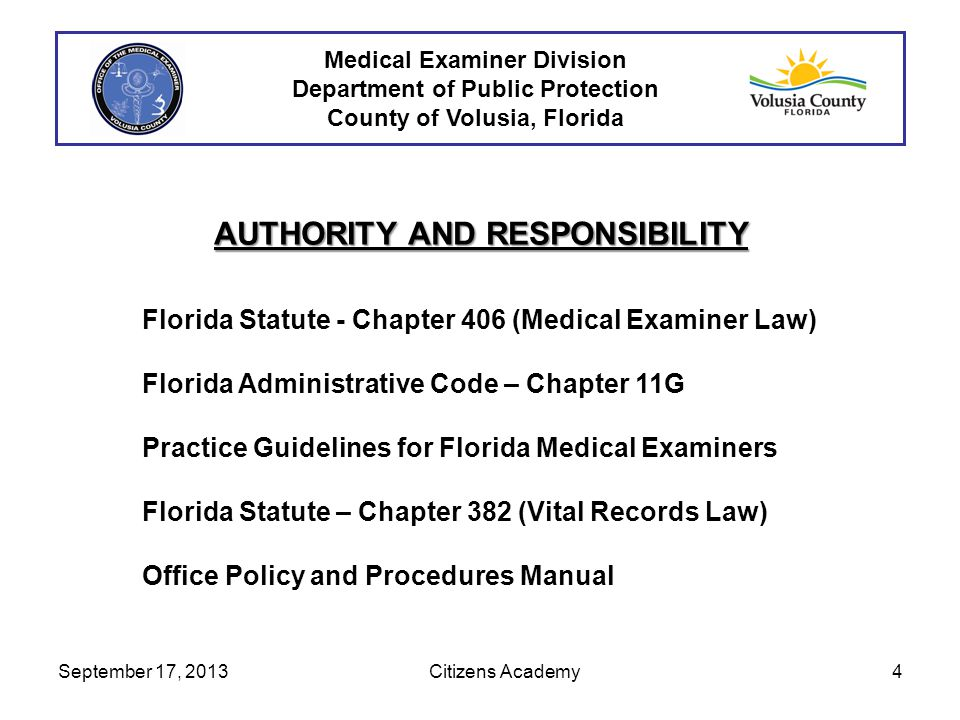 Medical Examiner Division Department of Public Protection County of Volusia, Florida AUTHORITY AND RESPONSIBILITY Florida Statute - Chapter 406 (Medic