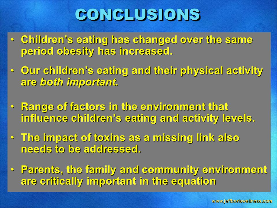 www.jeffboriswellness.com CONCLUSIONSCONCLUSIONS Children's eating has changed over the same period obesity has increased.Children's eating has changed over the same period obesity has increased.