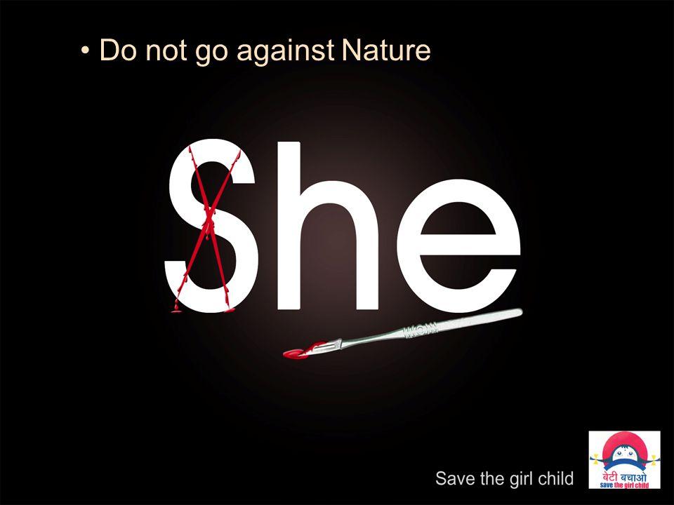 Do not go against Nature