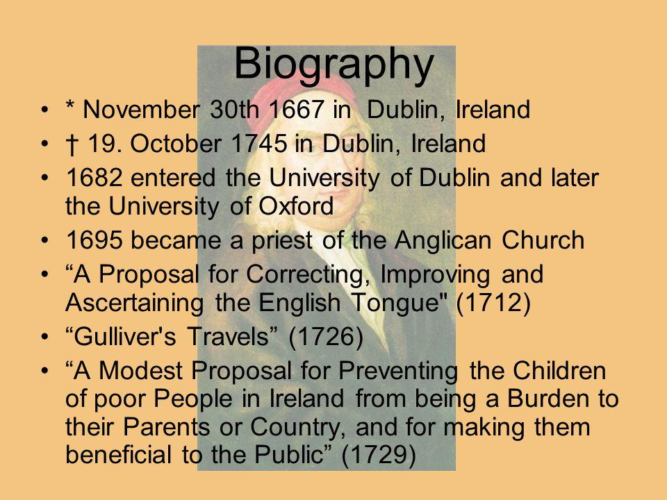 Biography * November 30th 1667 in Dublin, Ireland † 19. October 1745 in Dublin, Ireland 1682 entered the University of Dublin and later the University