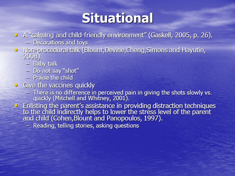 Situational A calming and child-friendly environment (Gaskell, 2005, p.