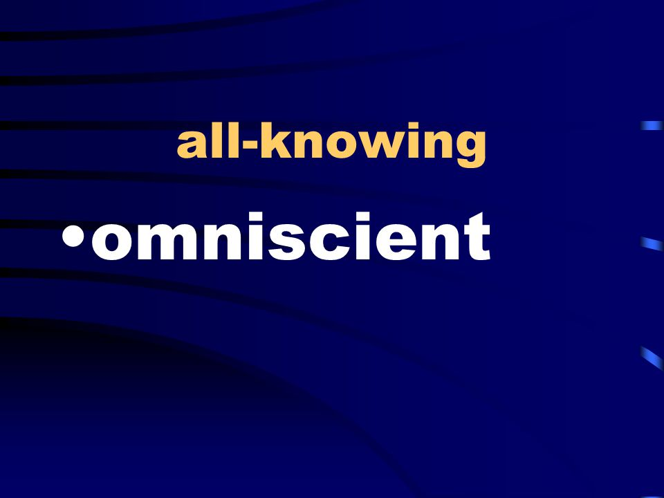 all-knowing omniscient