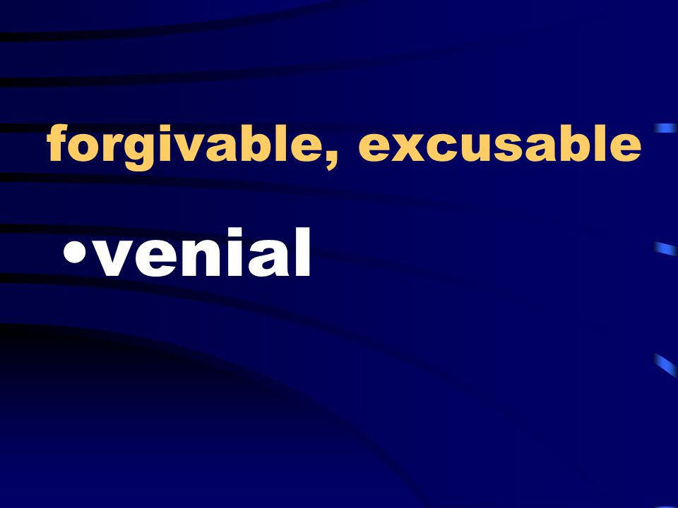 forgivable, excusable venial
