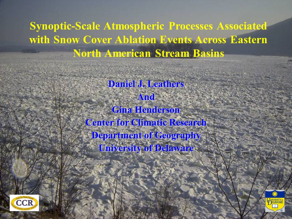 Synoptic-Scale Atmospheric Processes Associated with Snow Cover Ablation Events Across Eastern North American Stream Basins Daniel J.
