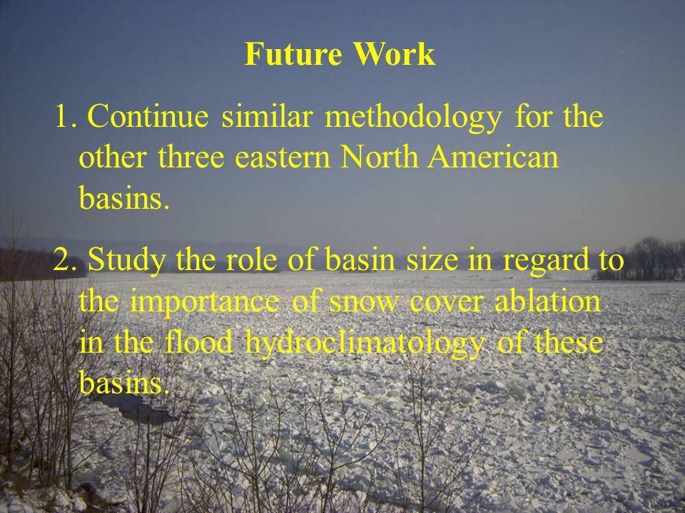 Future Work 1.Continue similar methodology for the other three eastern North American basins.