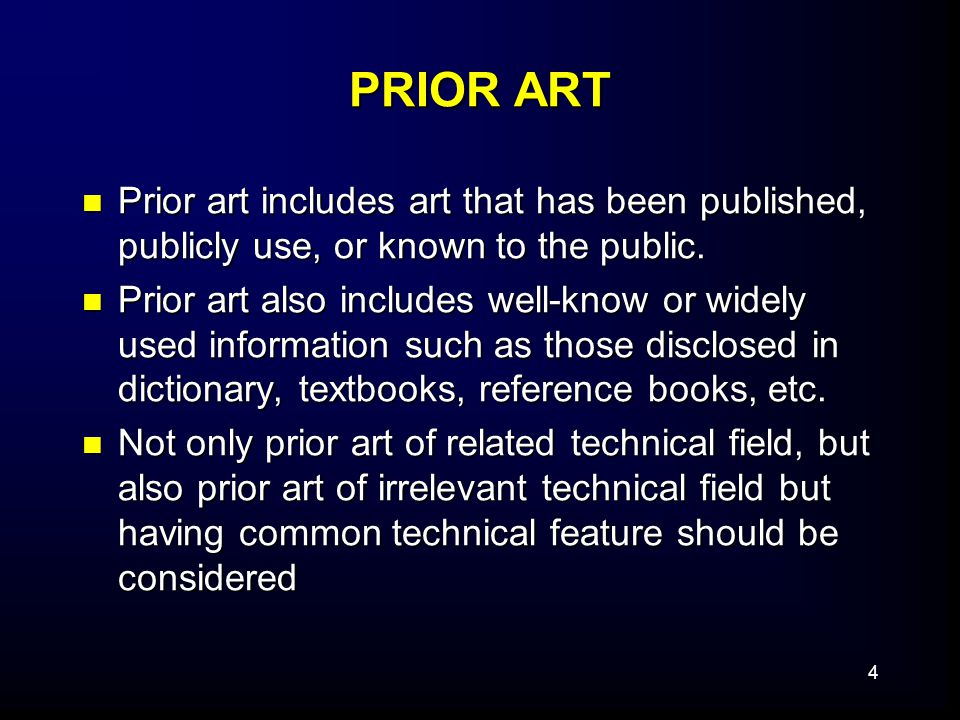 4 PRIOR ART Prior art includes art that has been published, publicly use, or known to the public.