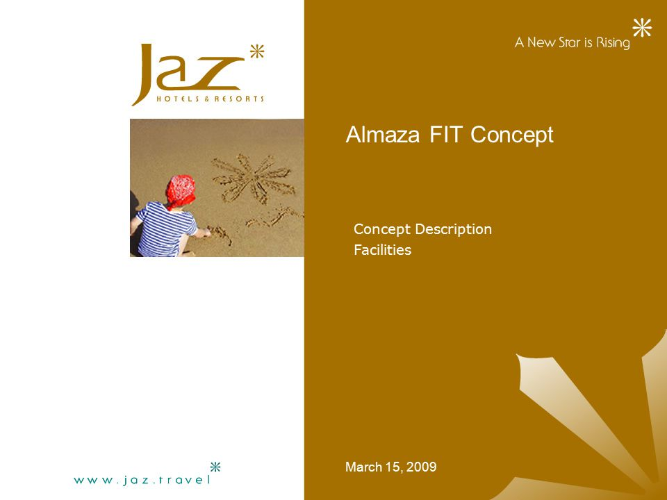 Almaza FIT Concept March 15, 2009 Concept Description Facilities