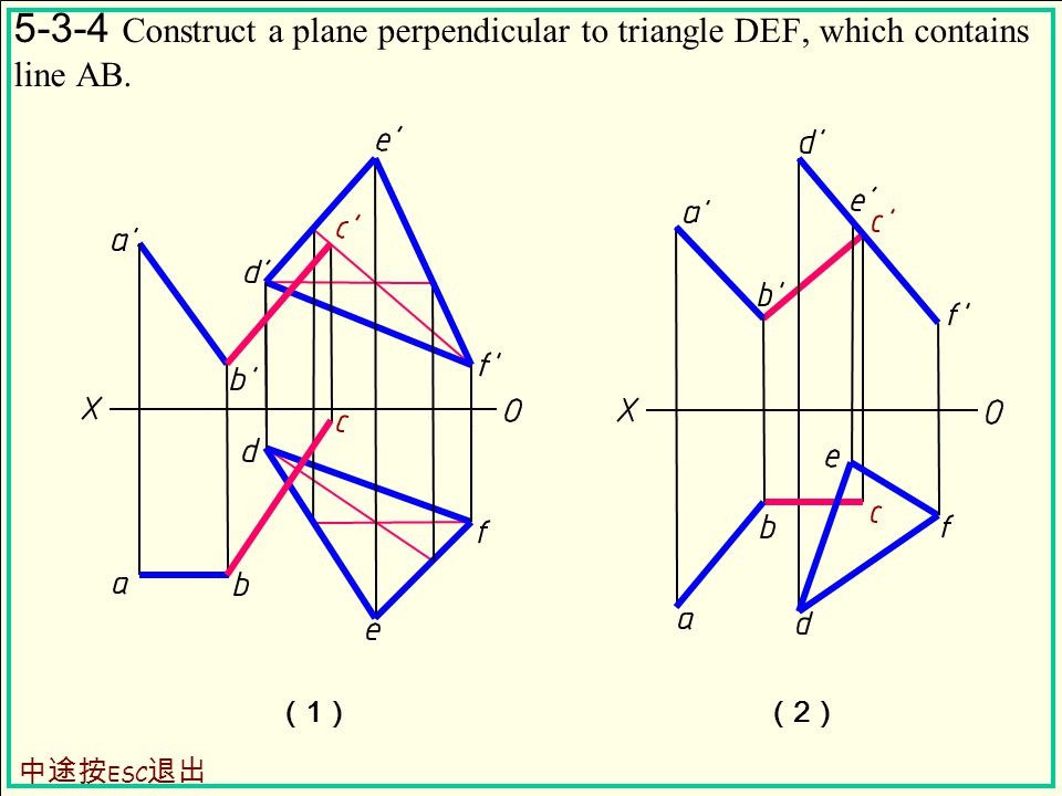 (1)(1)(2)(2) 5-3-4 Construct a plane perpendicular to triangle DEF, which contains line AB.