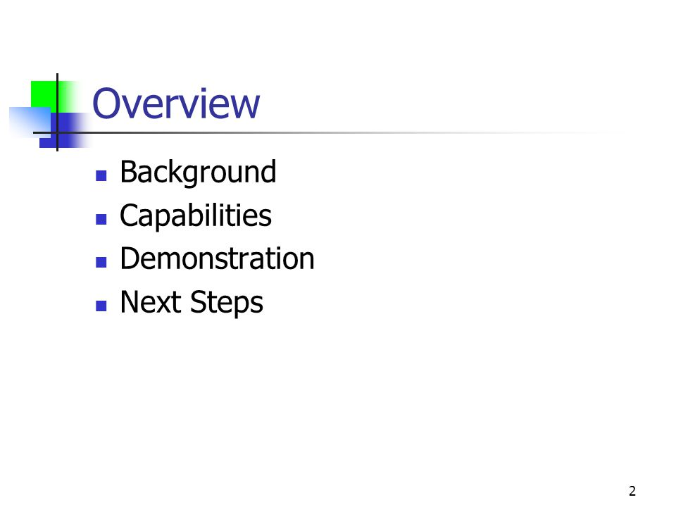 2 Overview Background Capabilities Demonstration Next Steps