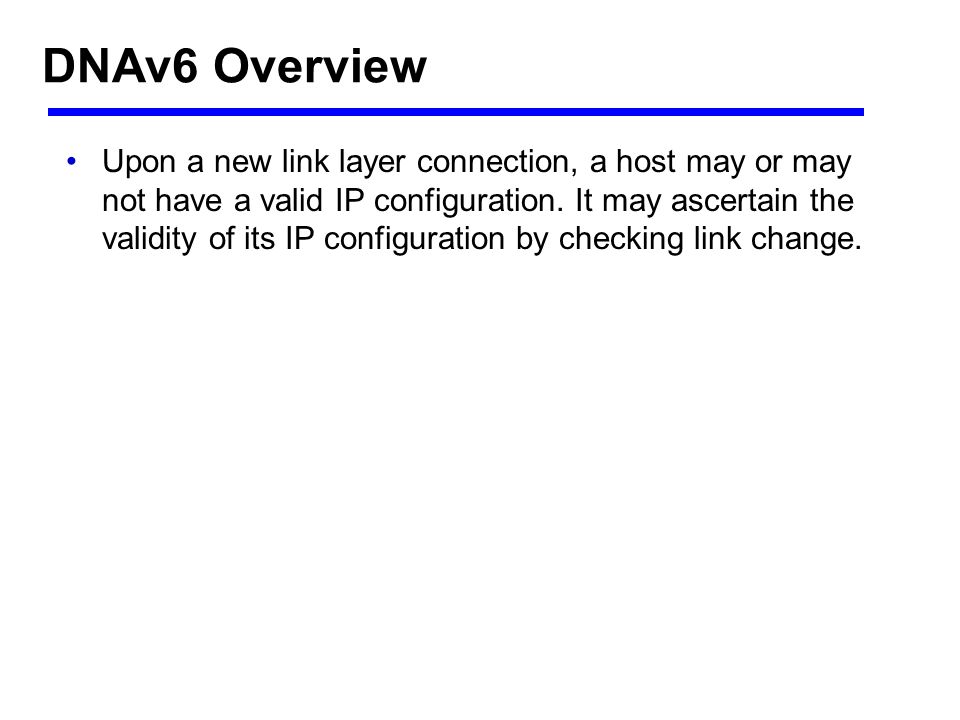 DNAv6 Problems No means to represent a link – In RA message, neither router address nor prefixes can do it.