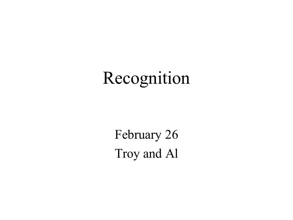 Recognition February 26 Troy and Al