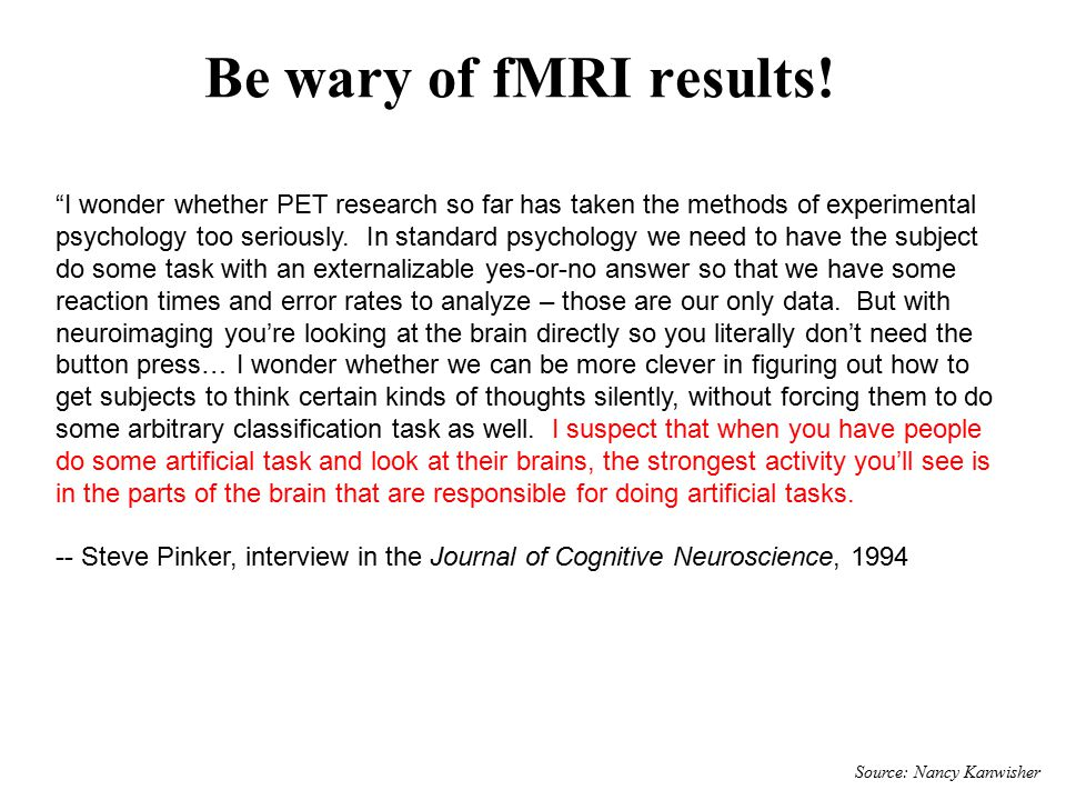 Be wary of fMRI results.