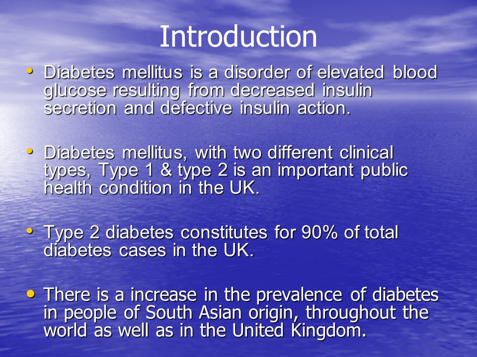 Type 2 Diabetes in UK South Asians 194 million with diabetes worldwide in 2005 194 million with diabetes worldwide in 2005& Will be reaching 333 million by 2025 and Will be reaching 333 million by 2025 and 170 million are Asians and pacific Islander.