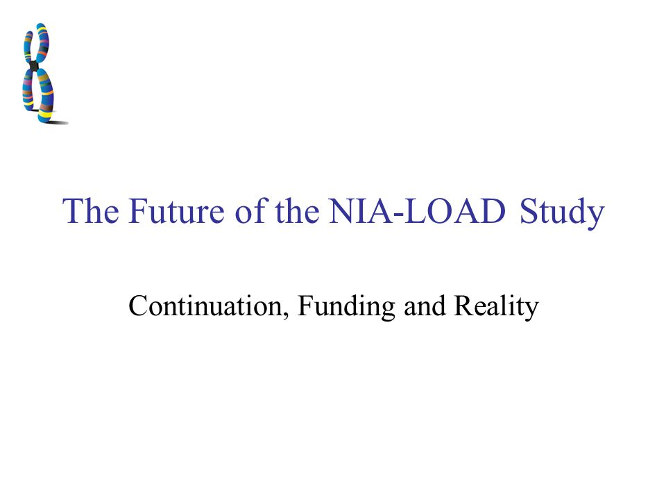 NIA-LOAD Study 2002 to 2003 - 10 Centers involved 2003 to 2004 - 8 more Centers added