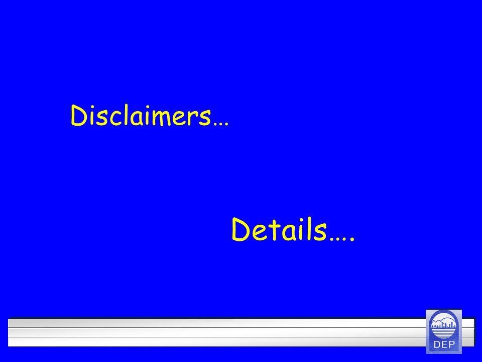 Details…. Disclaimers…