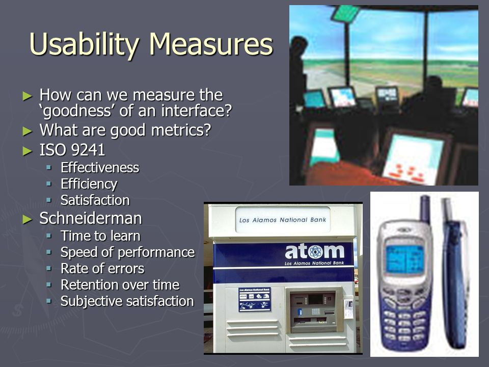 Usability Measures ► How can we measure the 'goodness' of an interface.