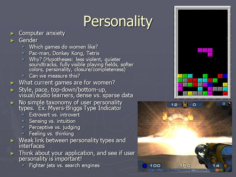 Personality ► Computer anxiety ► Gender  Which games do women like.