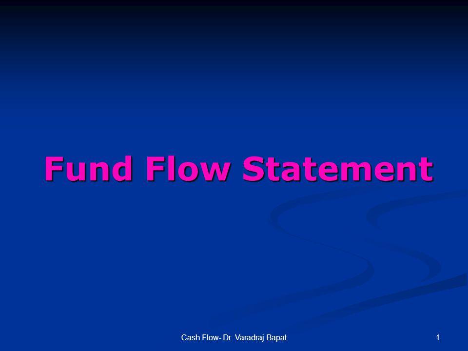 1Cash Flow- Dr. Varadraj Bapat Fund Flow Statement