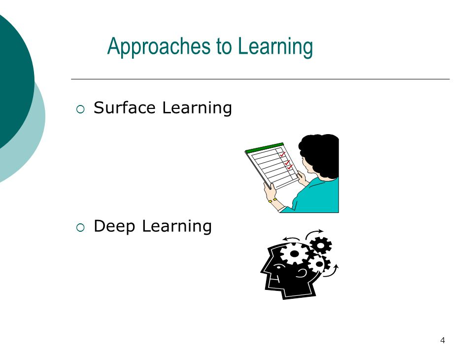4 Approaches to Learning  Surface Learning  Deep Learning