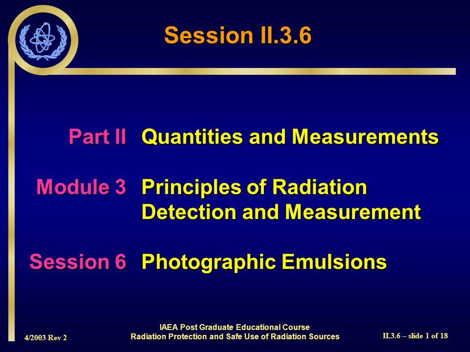 4/2003 Rev 2 II.3.6 – slide 12 of 18 Film Dosimeter