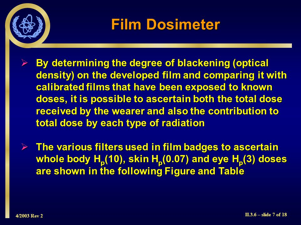 4/2003 Rev 2 II.3.6 – slide 8 of 18 Film Dosimeter