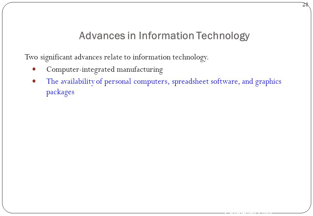 Ghanendra Fago 28 Advances in Information Technology Two significant advances relate to information technology.