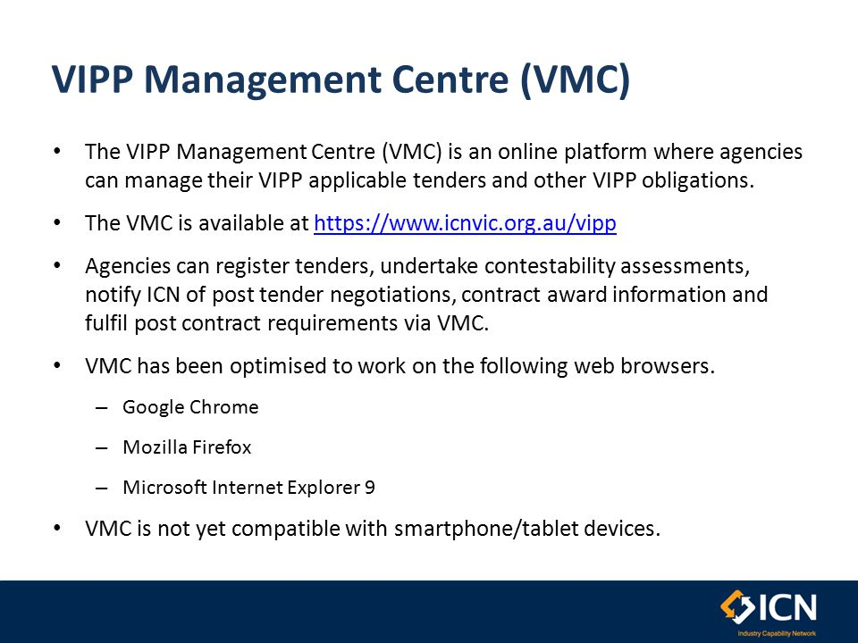 VIPP Management Centre (VMC) The VIPP Management Centre (VMC) is an online platform where agencies can manage their VIPP applicable tenders and other VIPP obligations.