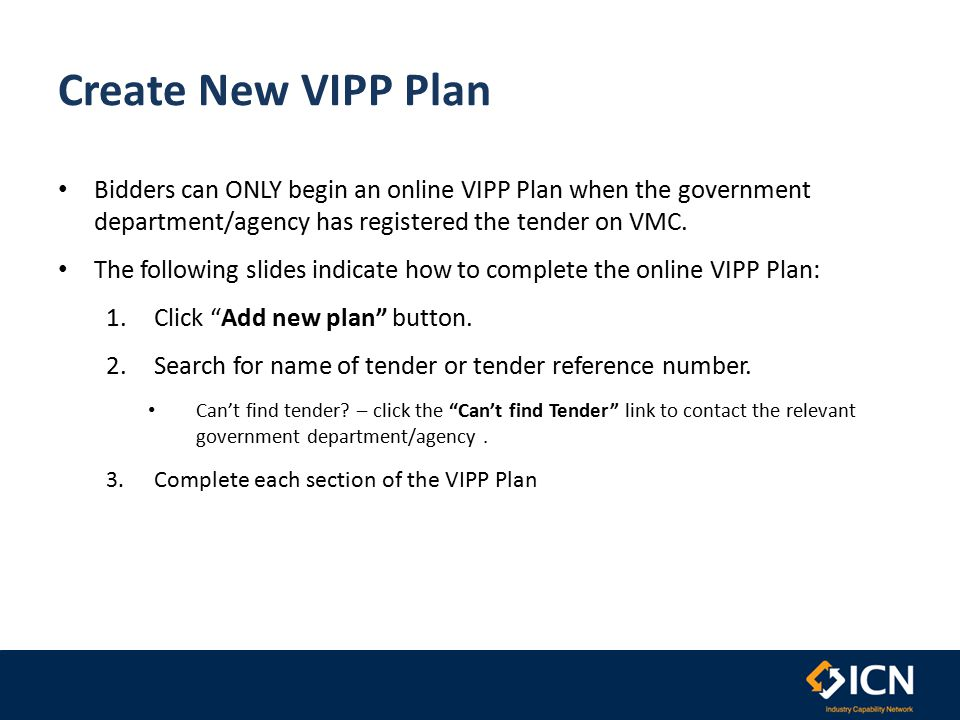 Create New VIPP Plan Bidders can ONLY begin an online VIPP Plan when the government department/agency has registered the tender on VMC.