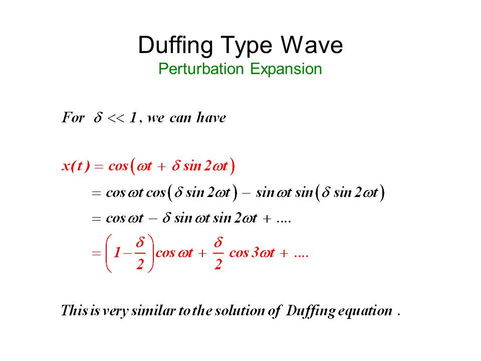 Duffing Type Wave Perturbation Expansion