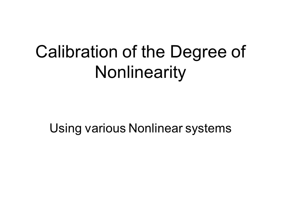 Calibration of the Degree of Nonlinearity Using various Nonlinear systems