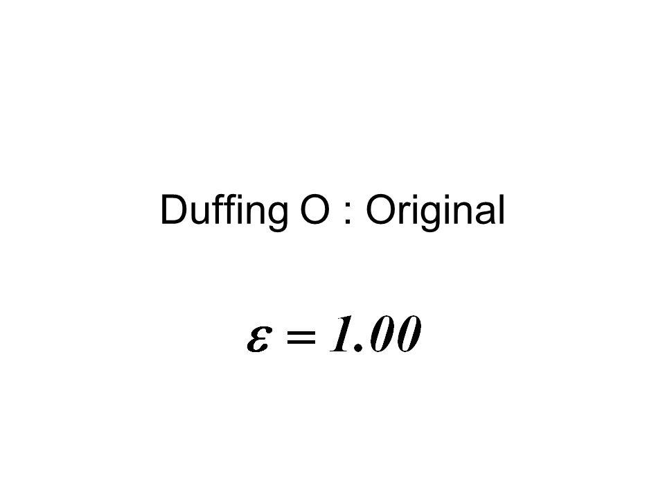 Duffing O : Original