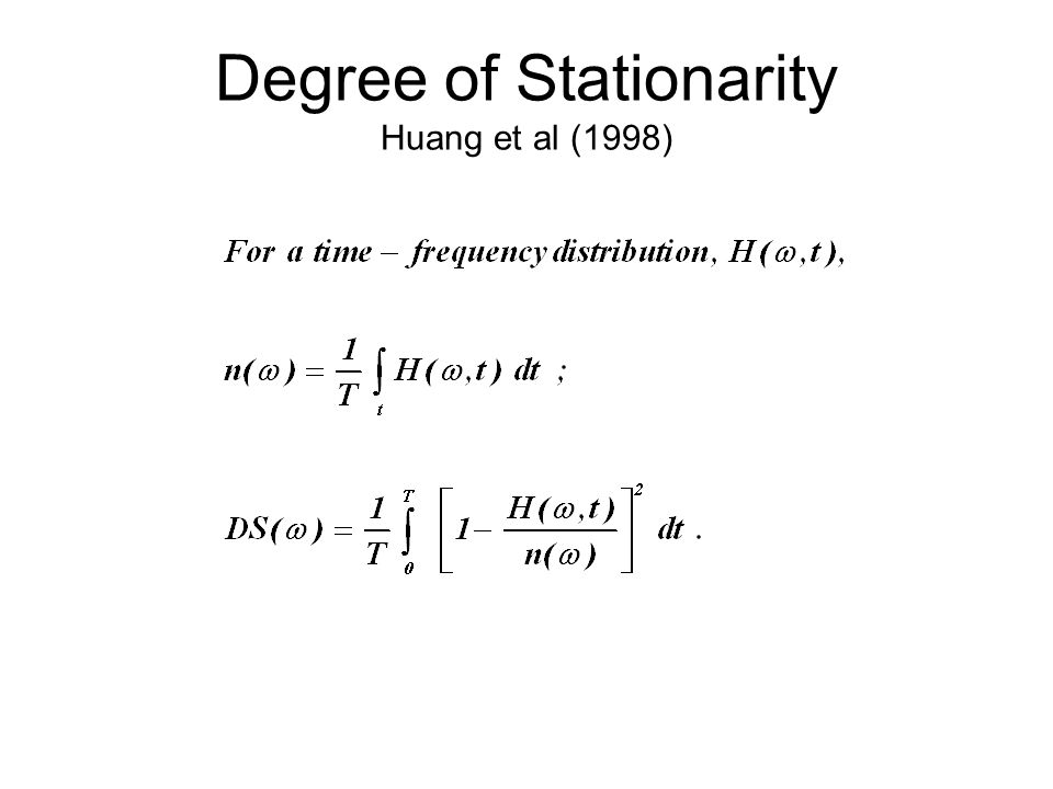 Degree of Stationarity Huang et al (1998)