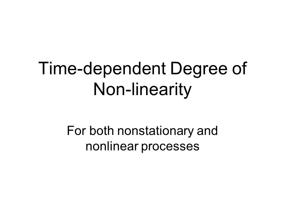 Time-dependent Degree of Non-linearity For both nonstationary and nonlinear processes