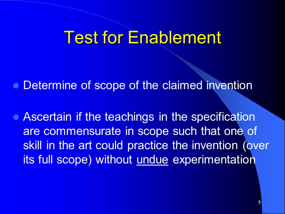 6 Test for Enablement If the statement of utility contains within it a connotation of how to use, and the art recognizes that standard modes of administration are contemplated, 35 U.S.C.