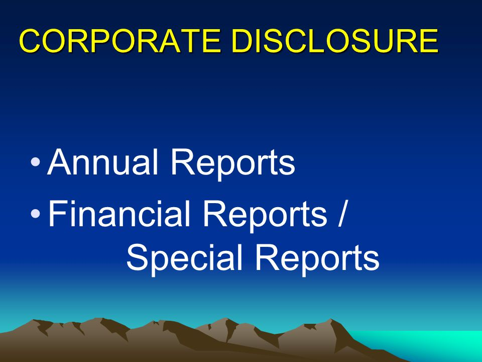 CORPORATE DISCLOSURE Annual Reports Financial Reports / Special Reports