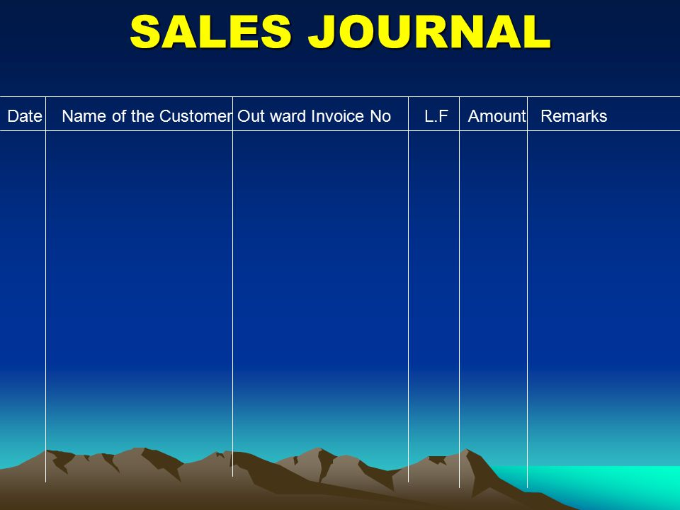 SALES JOURNAL Date Name of the Customer Out ward Invoice No L.F Amount Remarks