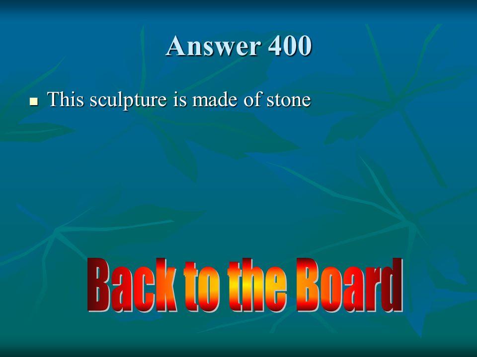 Es de… 400 ¿Cómo se dice esta escultura de de piedra en inglés.