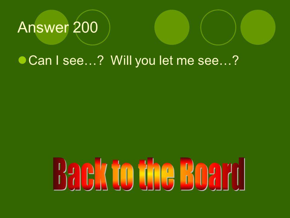 Perdón 200 ¿Cómo se dice Me deja ver… en inglés?